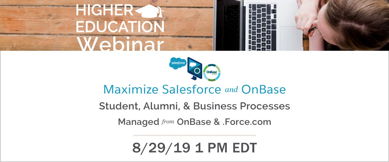 Banner pop-under image for Webinar: Maximize Salesforce and OnBase: Student, Alumni, & Business Processes Managed from OnBase & .Force.com 8/29/2019 1 pm EDT