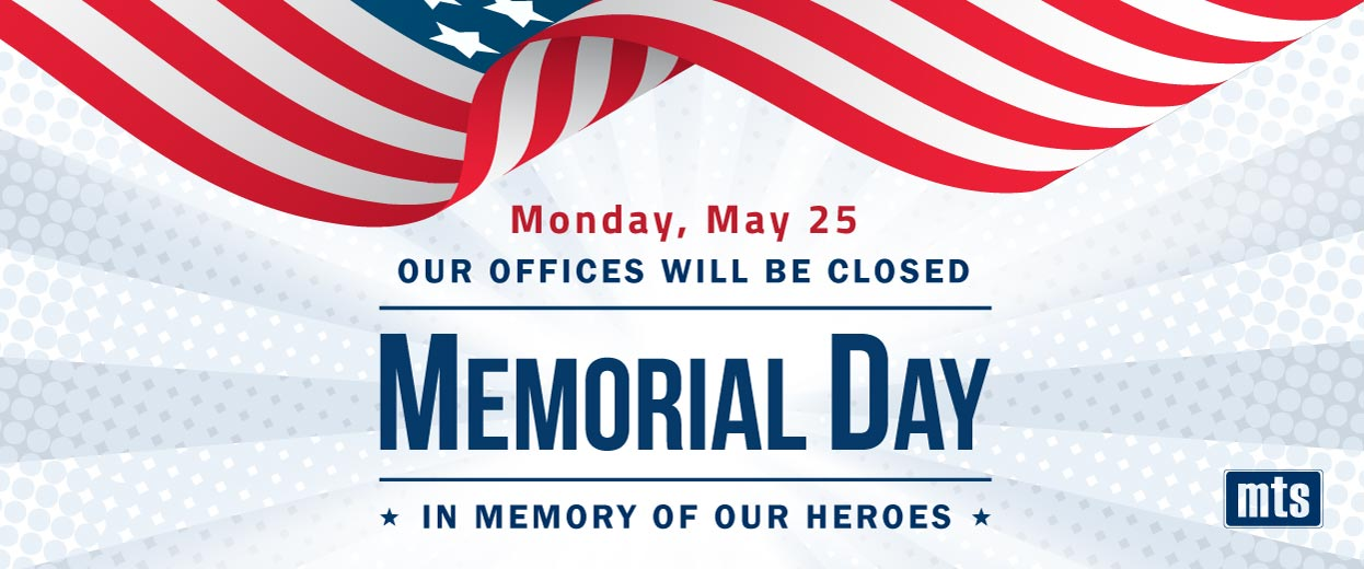 Banner Pop-under for Holdiay: In Observance of Memorial Day, Our Offices will be Closed Monday, May 25, 2020