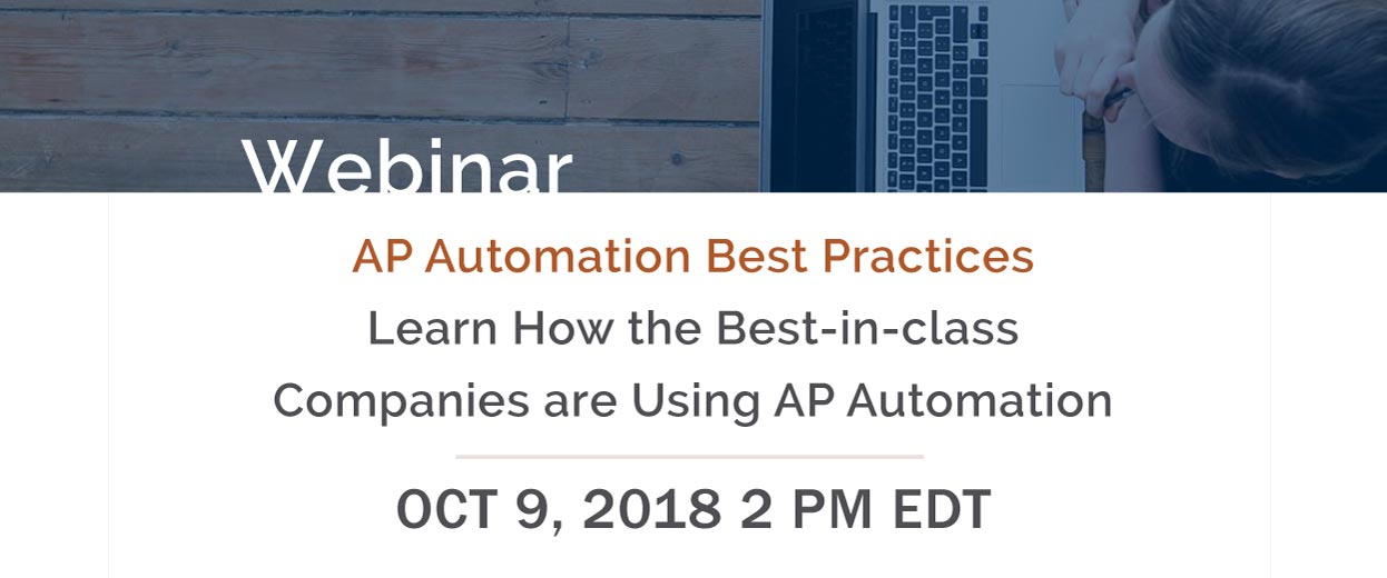 Banner pop-under for Webinar: AP Automation Best Practices - Learn How the Best-in-class Companies are Using AP Automation, October 9, 2018 2PM EDT