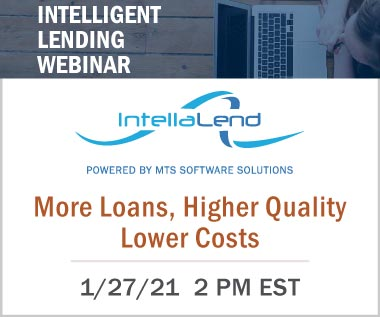 Banner-Rectangle for An Intelligent Lending Webinar: More Loans, Higher Quality, Lower Costs Jan 27, 2021 2:00 pm EST