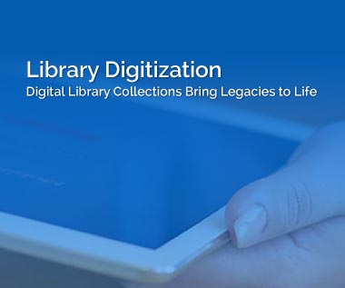 Banner rectangle: Library Digitization - Digital Library Collections Bring Legacies to Life