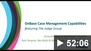 Thumbnail for video: Webinar: OnBase Case Management Capabilities featuring The Judge Group