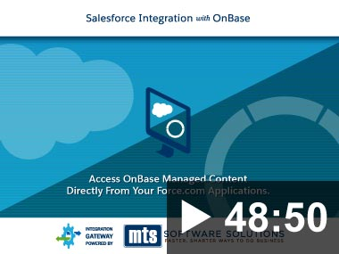 Thumbnail for video: Webinar: Salesforce Integration with OnBase 2018-03-14